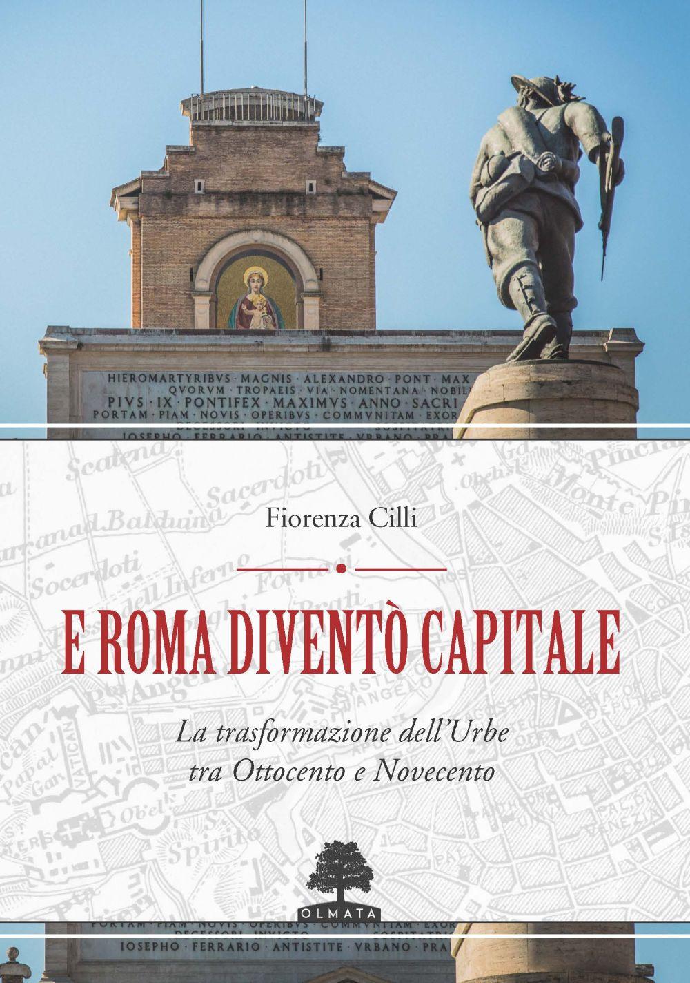 E ROMA DIVENTÒ CAPITALE - 9788899558543