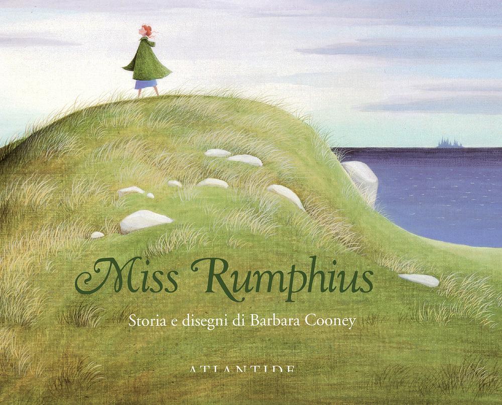 Miss Rumphius. Ediz. illustrata