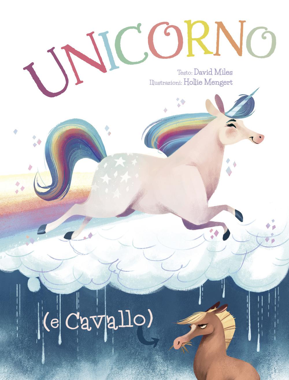 Unicorno (e Cavallo). Ediz. a colori