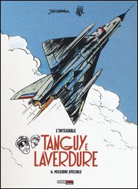 TANGUY E LAVERDURE 4 - MISSIONE SPECIALE di CHARLIER J.M. - UDERZO A.