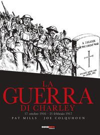 GUERRA DI CHARLEY 3 - 17 OTTOBRE 1916 - 21 FEBBRAIO 1917 di MILLS P. - COLQUHOUN J.