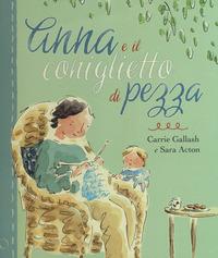 ANNA E IL CONIGLIETTO DI PEZZA di GALLASH C. - ACTON S.