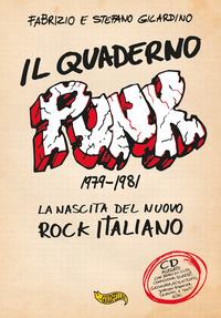 QUADERNO PUNK 1979 - 1981 LA NASCITA DEL NUOVO ROCK ITALIANO di GILARDINO F. -...