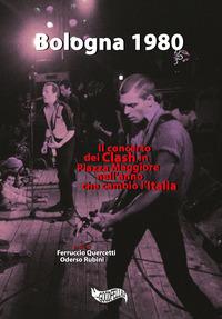 BOLOGNA 1980 - IL CONCERTO DEI CLASH IN PIAZZA MAGGIORE NELL'ANNO CHE CAMBIO' L'ITALIA