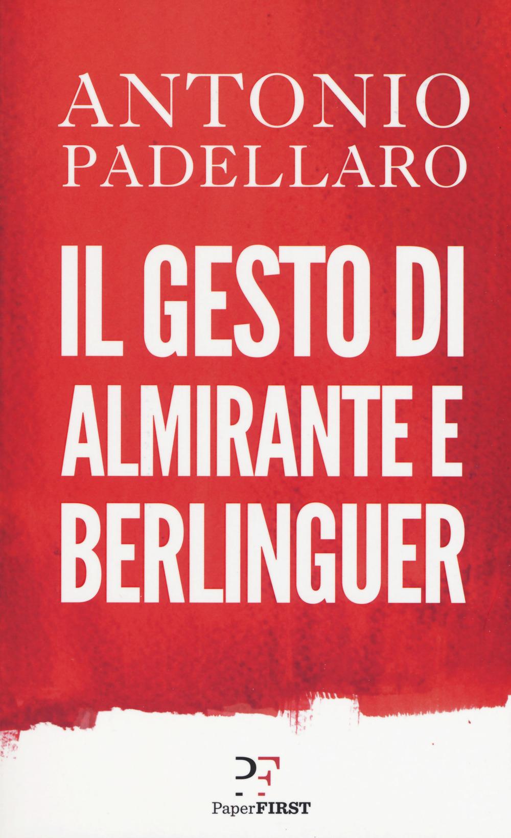 GESTO DI ALMIRANTE E BERLINGUER (IL) - 9788899784690