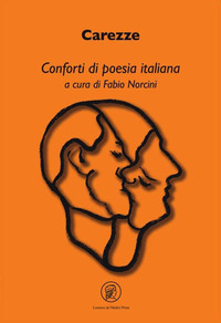 CAREZZE - CONFORTI DI POESIA ITALIANA di NORCINI FABIO