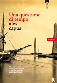 QUESTIONE DI TEMPO di CAPUS ALEX
