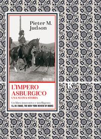 IMPERO ASBURGICO - UNA NUOVA STORIA di JUDSON PIETER
