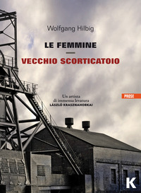 FEMMINE - VECCHIO SCORTICATOIO di HILBIG WOLFGANG