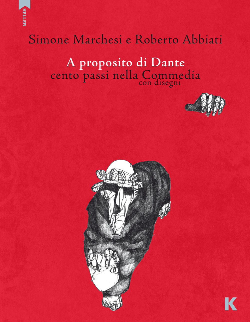 A proposito di Dante. Cento passi nella Commedia con disegni