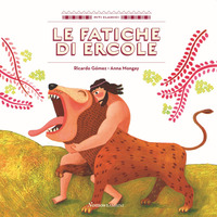 FATICHE DI ERCOLE di GOMEZ R. - MONGAY A.