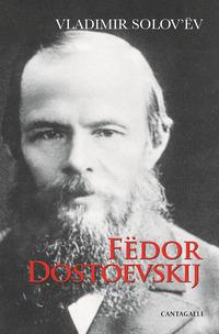 FËDOR DOSTOEVSKIJ di SOLOVEV VLADIMIR SERGEEVIC CARDILLO AZZARO G. (CUR.) AZZA