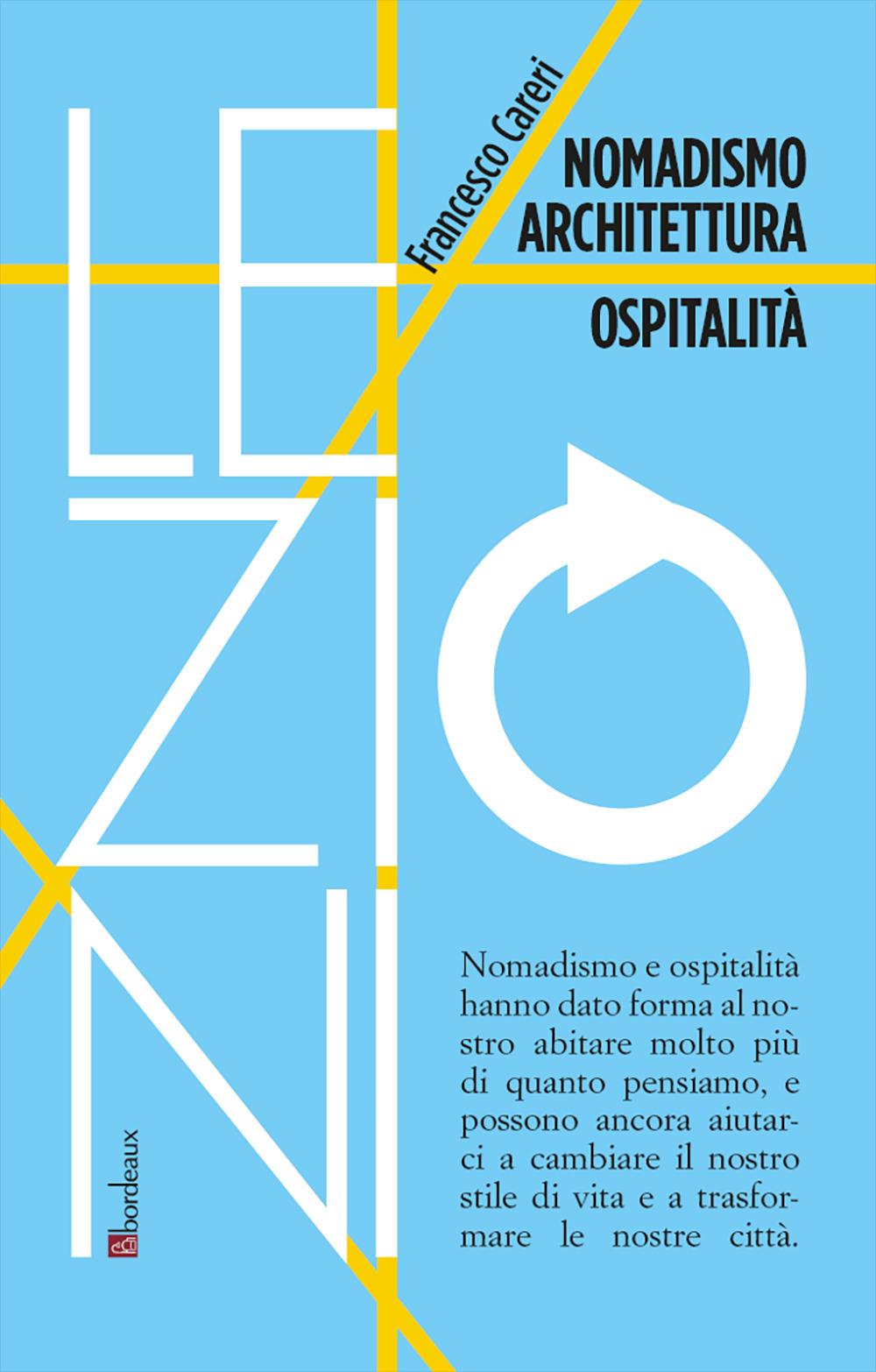 NOMADISMO ARCHITETTURA OSPITALITÀ. ESPERIENZE E AZIONI DAL CAMMINARE AL CIRCO - 9791259630179