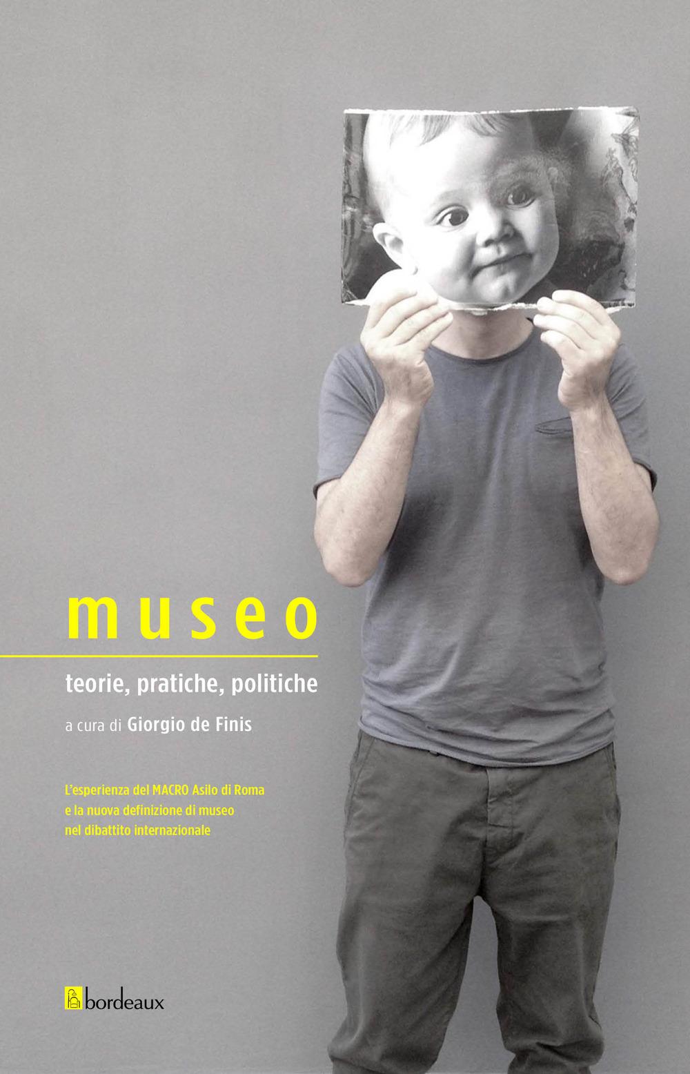 MUSEO. TEORIE, PRATICHE, POLITICHE