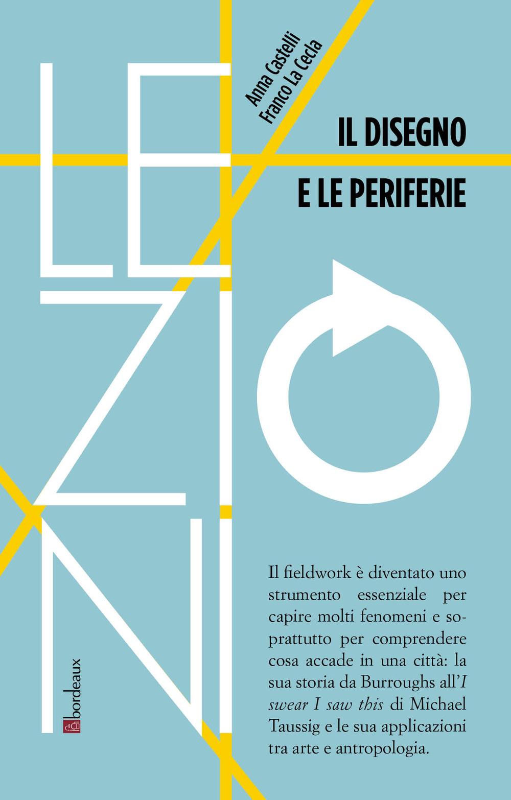 DISEGNO E LE PERIFERIE (IL) - La Cecla Franco; Castelli Anna - 9791259630575