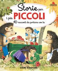 STORIE PER I PIU' PICCOLI - 40 RACCONTI DA PORTARE CON TE