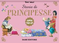 STORIE DI PRINCIPESSE - SUPER POP UP