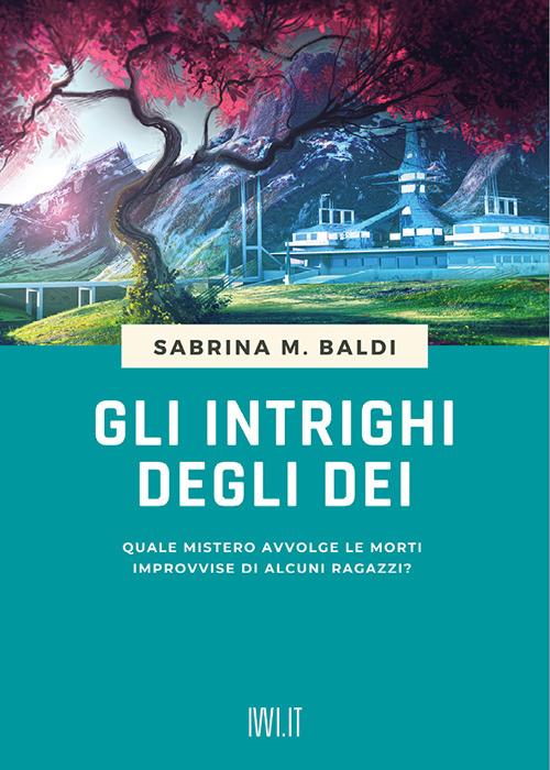 INTRIGHI DEGLI DEI (GLI) - Baldi Sabrina M. - 9791280012302