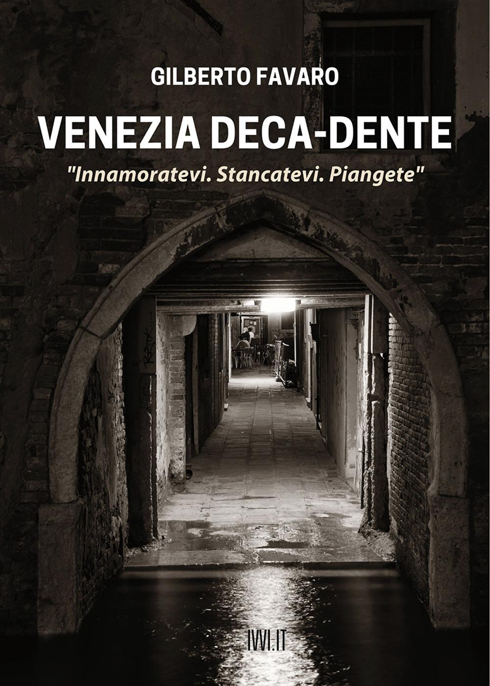 VENEZIA DECA-DENTE - Favaro Gilberto - 9791280012357