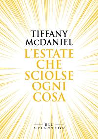 ESTATE CHE SCIOLSE OGNI COSA di MCDANIEL TIFFANY