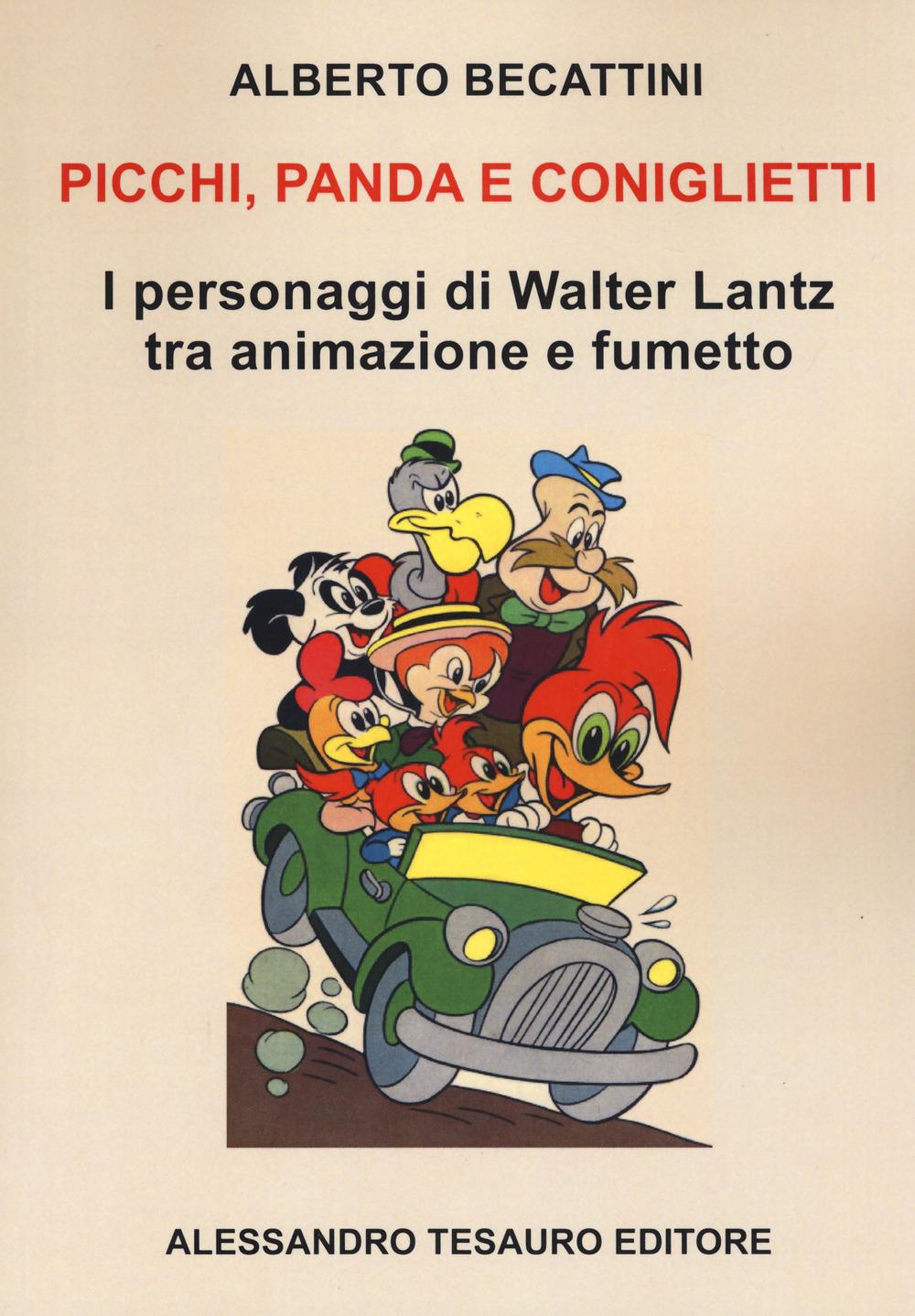 PICCHI PANDA E CONIGLIETTI. I PERSONAGGI DI WALTER LANTZ TRA ANIMAZIONE E FUMETTO - 9791280038081