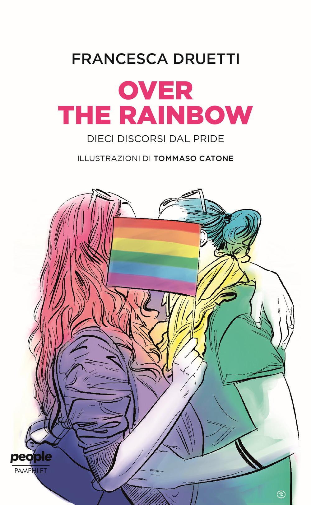Over the rainbow. Dieci discorsi dal Pride