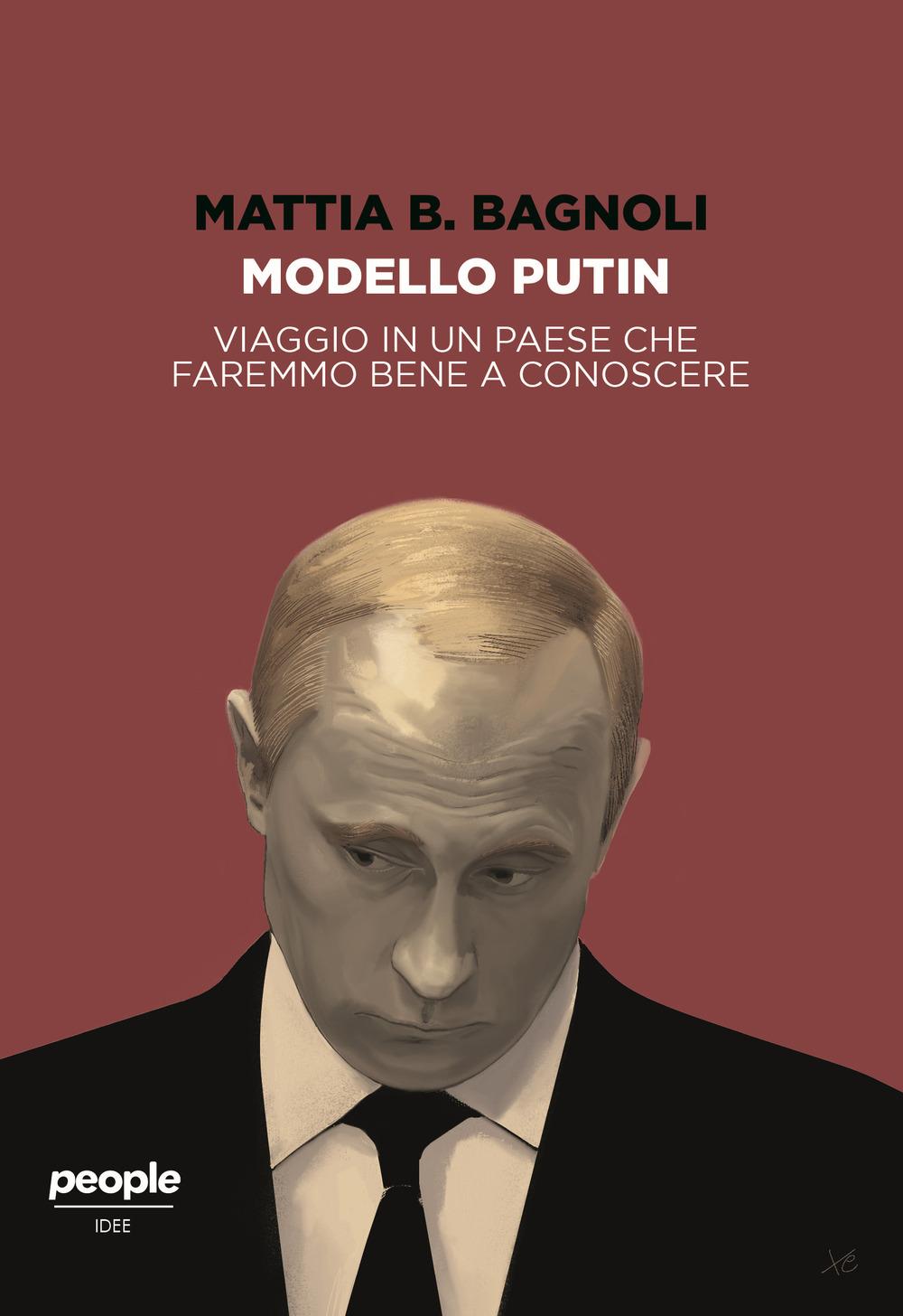 Modello Putin. Viaggio in un Paese che faremmo bene a conoscere