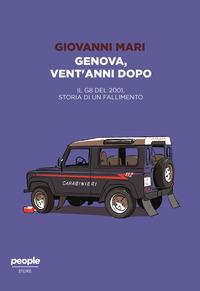GENOVA VENT'ANNI DOPO - IL G8 DEL 2001 STORIA DI UN FALLIMENTO di MARI GIOVANNI