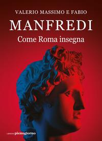 COME ROMA INSEGNA di MANFREDI V. M. - MANFREDI F.